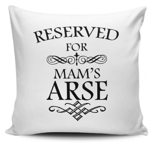 Reserved For Your Arse Novelty Gift Cushion Cover Variation